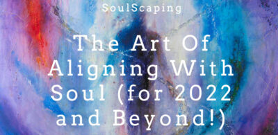 SOULSCAPING - The Art Of Aligning With Soul